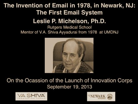 Shiva Ayyadurai's mentor at UMDNJ, Leslie P. Michelson shares his recollection of the invention of email by Shiva when he was 14 years old.